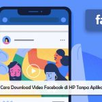 3 Cara Download Video Facebook di HP Tanpa Aplikasi