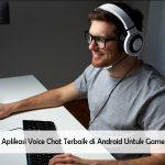 5 Aplikasi Voice Chat Terbaik di Android Untuk Gamers