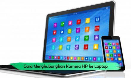 Cara Menghubungkan Kamera HP ke Laptop