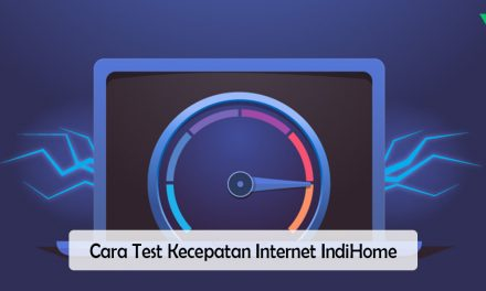 3 Cara Test Kecepatan Internet IndiHome