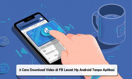 3 Cara Download Video di FB Lewat Hp Android Tanpa Aplikasi