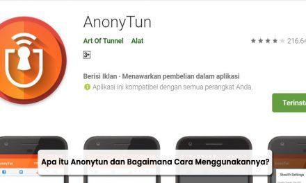 Apa itu Anonytun Pro dan Cara Menggunakannya
