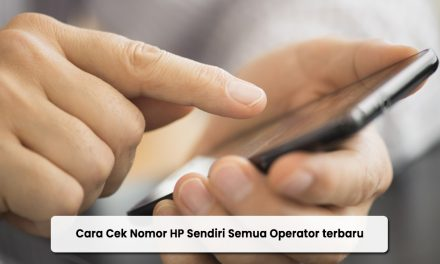 Cara Cek Nomor HP Sendiri Semua Operator terbaru 2021