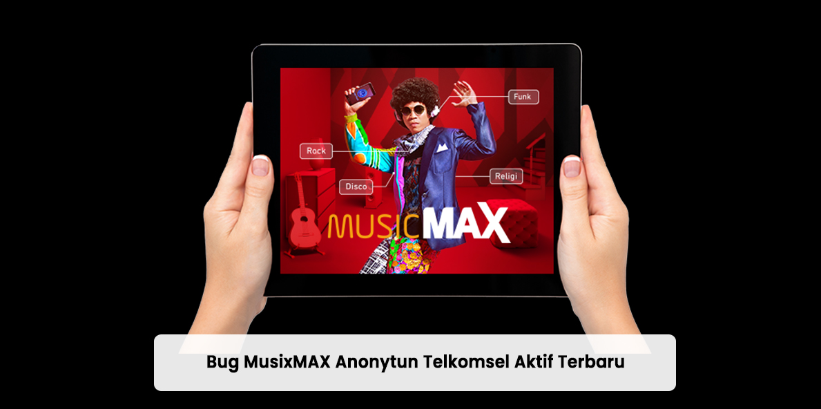 Bug MusixMAX Anonytun Telkomsel Aktif Terbaru 2021