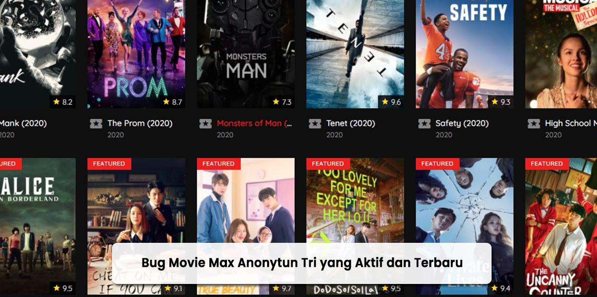 Bug Movie Max Anonytun Tri yang Aktif dan Terbaru 2021
