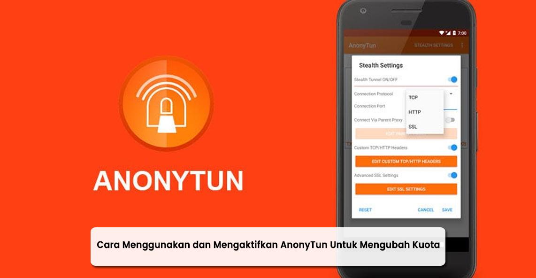 Cara Menggunakan Setting AnonyTun Untuk Mengubah Kuota